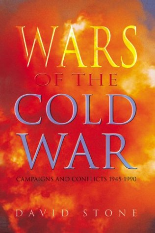 Wars Of The Cold War: Campaigns And Conflicts 1945-1990