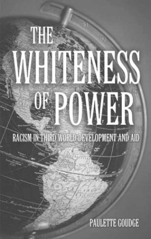 The Whiteness of Power by Paulette Goudge