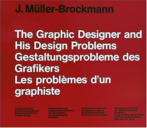 The Graphic Artist and His Design Problems by Josef Müller-Brockmann
