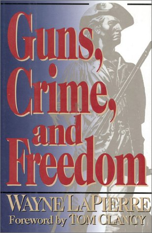 Guns, Crime, and Freedom by Wayne LaPierre