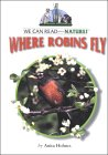 Where Robins Fly, and Why (We Can Read about Nature)