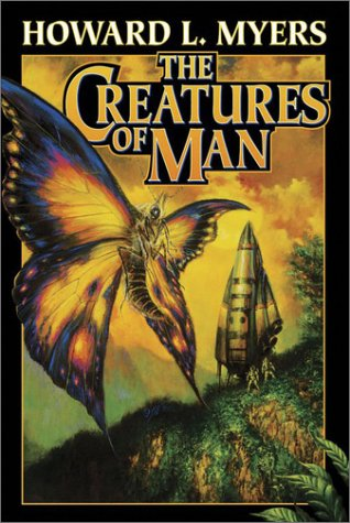 The Creatures of Man by Howard L. Myers