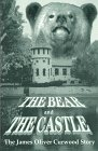 The Bear and the Castle: The James Oliver Curwood Story