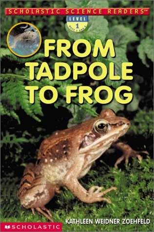 From Tadpole to Frog (Scholastic Science Readers, Level 1)