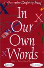 In Our Own Words : A Generation Defining Itself - Volume 3