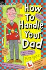 How to Handle Your Dad (How to Handle)