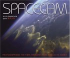 Spacecam: In Co-Operation with NASA Photographing the Final Frontier From--Apollo to Hubble