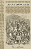 Among the Tartar Tents or Lost In the Pamirs