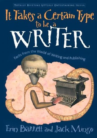 It Takes a Certain Type to Be a Writer by Erin Barrett