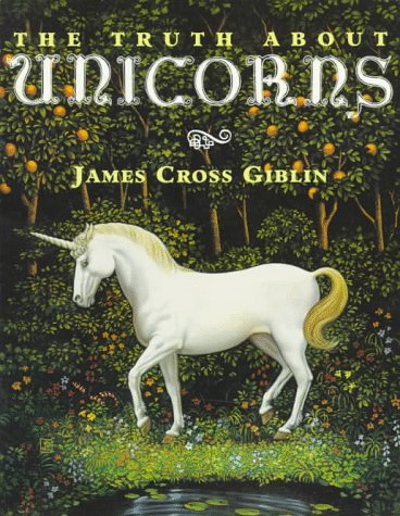 The Truth About Unicorns by James Cross Giblin