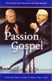 Passion for the Gospel: Practical Help on How to Share Your Faith (Conversations with Greg Laurie and Chuck Swindoll)
