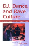 DJ, Dance, and Rave Culture