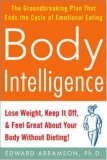 Body Intelligence: Lose Weight, Keep It Off, and Feel Great about Your Body Without Dieting!