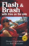 Flash & Brash With Fries on the Side: Doing California