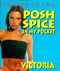 Posh Spice: In My Pocket (Unofficial Spice Girls, In My Pocket Series)