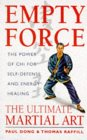 Empty Force: The Ultimate Martial Art; The Power of Chi for Self Defense and Energy Healing