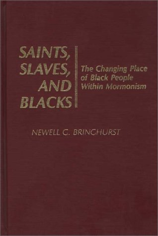 Saints, Slaves, and Blacks: The Changing Place of Black People Within Mormonism