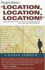 Forget About   Location, Location, Location!: The Definitive Real Estate Investor Guide For The New Millennium