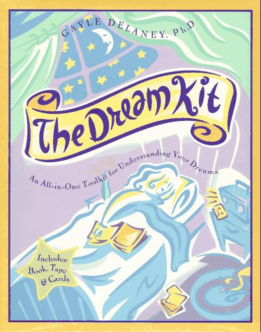 The Dream Kit: An All-In-One Toolkit for Understanding Your Dreams