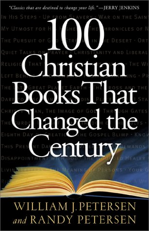 100 Christian Books That Changed the Century by William J. Petersen