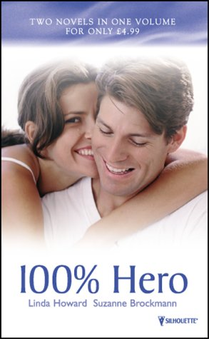100 Per Cent Hero by Linda Howard