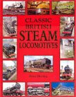Classic British Steam Locomotives (Classic British Transport)