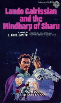 Lando Calrissian and the Mindharp of Sharu by L. Neil Smith