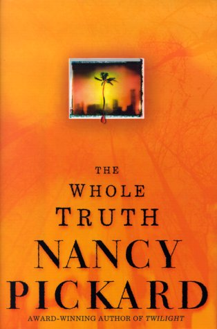 The Whole Truth by Nancy Pickard