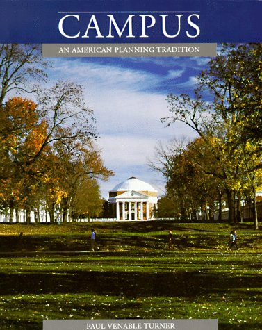 Campus: An American Planning Tradition