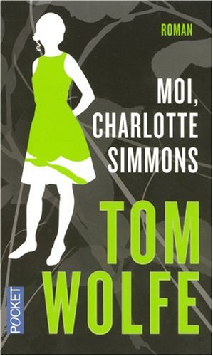 Moi, Charlotte Simmons by Tom Wolfe