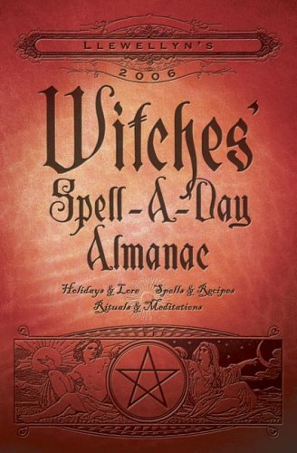 Llewellyn's 2006 Witches' Spell-a-Day Almanac