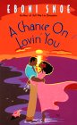 A Chance on Lovin' You