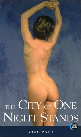 The City of One Night Stands by Stan Kent