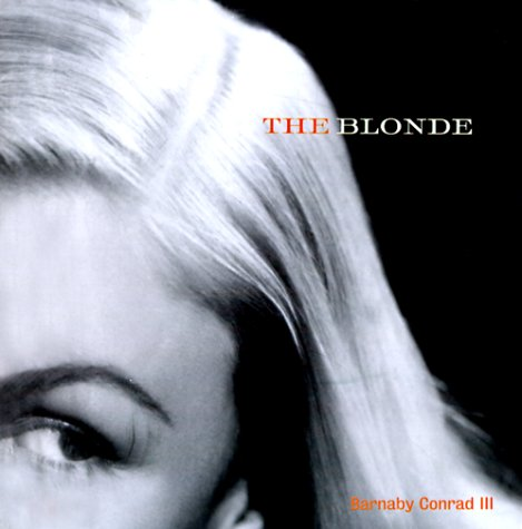 The Blonde: A Celebration Of The Golden Era From Harlow To Monroe