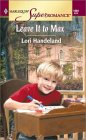Leave It to Max by Lori Handeland