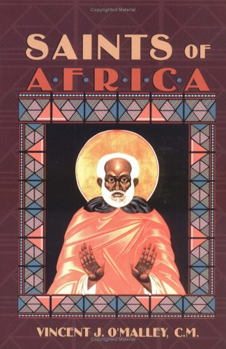 Saints of Africa by Vincent J. O'Malley
