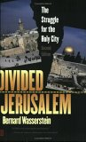 Divided Jerusalem by Bernard Wasserstein