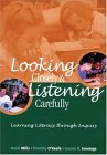 Looking Closely and Listening Carefully: Learning Literacy Through Inquiry