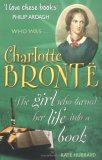 Charlotte Brontë: The Girl Who Turned Her Life Into A Book
