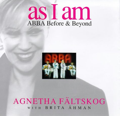 As I Am: ABBA Before and Beyond
