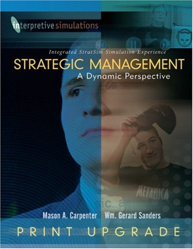 Strategic Managment: A Dynamic Perspective Integrated Stratsim Simulation Experience - Print Upgrade
