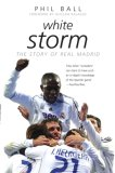White Storm: The Story of Real Madrid