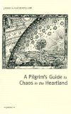 A Pilgrim's Guide to Chaos in the Heartland