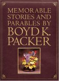 Memorable Stories and Parables by Boyd K. Packer