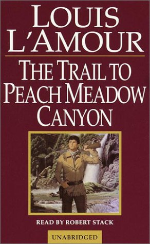 The Trail to Peach Meadow Canyon by Louis L'Amour