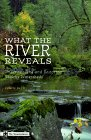What the River Reveals: Understanding and Restoring Healthy Watersheds