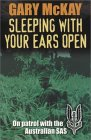 Sleeping with Your Ears Open: On Patrol with the Australian SAS