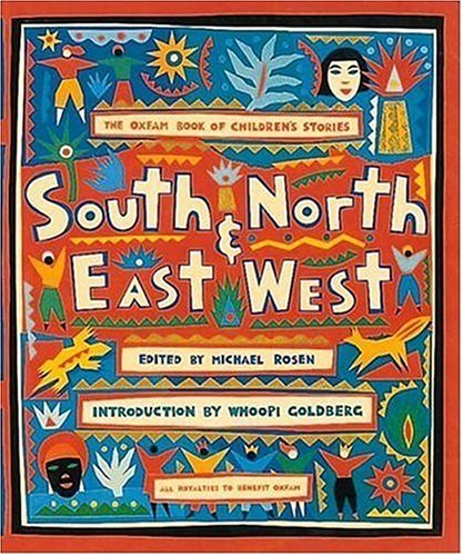 South and North, East and West: The Oxfam Book of Children's Stories