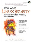 Real World Linux Security: Intrusion Prevention, Detection and Recovery [With CDROM]