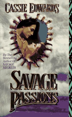Savage Passions by Cassie Edwards